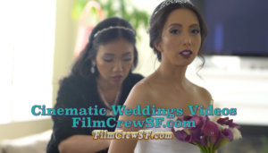 Cinematic Wedding Videos San Francisco Film Crew SF